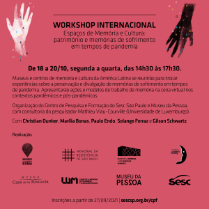 """Arte com fundo rosa, onde se lê escrito em preto """"Workshop Internacional Espaços de Memória e Cultura: patrimônio e memórias de sofrimento em tempos de pandemia"""", """"de 18 a 20/10, segunda a quarta, das 14:30 às 17:30h""""."""